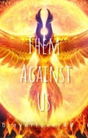 Them Against Us (Us Against The World Book Two) by breyerluver48