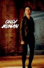 1 | Only Human ♛ The 100 by quinnjordan