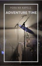 Adventure Time - Pora na Kapelę by LuciferMorny