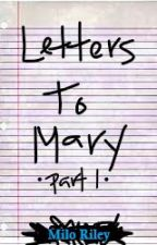 Letters To Mary - Part 1 by streamingwords