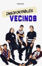 Insoportables Vecinos. (Janoskians) by banieI