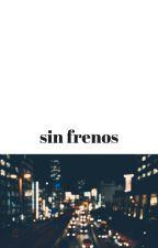 Sin frenos by simonix27