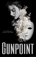 Gunpoint | 1st Book  by Kar3nB