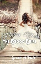 Flirting With The Good Girl by LiveLoveMakayla