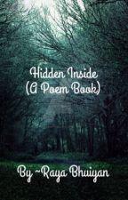 Hidden Inside (A Poem Book) by Raya246