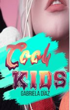 Cool Kids (Wattys 2018)  by Gaby-Hunter