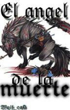 El ángel de la muerte  by Wolf_018