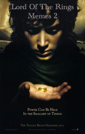 Lord of the Rings Meme's/ Book 2 by Camelot101