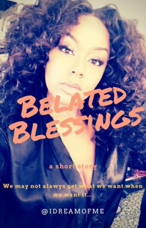 Belated Blessings by idreamofme