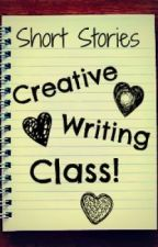 Short Stories-Creative Writing Class by 420Ringo