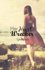 Her Heart Wrecker [FIN] by springblues