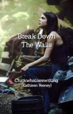 Break Down the Walls (Divergent Story) by chickwholikeswriting