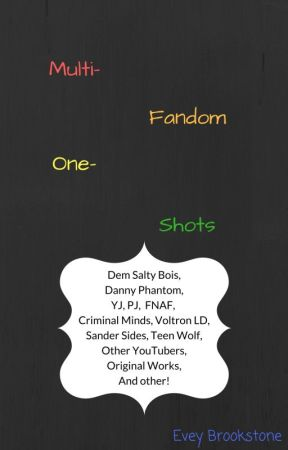 Multi-Fandom One-Shots by Evey-M
