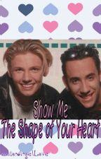 Show Me The Shape of Your Heart by PassionAngelLove