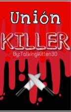 Unión Killer [JaneXJeff] by TalkingKitten30