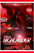 Highlander: Immortal (Coming Soon) by cheytaylor1