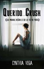 Querido Crush. [TERMINADA] by Cynthia_Cvega