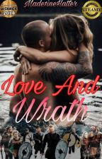 Love And Wrath by Made1ineHatter