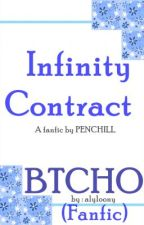 My Infinity Contract.[ BTCHO by Alyloony] (FANFIC) by PenChill