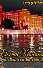 Eternal Kindness (Prince Clidert And His Memories) {COMPLETED} by DeWarMan