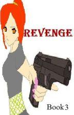 Revenge /book 3 by multy-fandom-fangirl