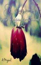 El corazon de una bruja inmortal by KikiMoonLight