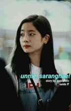 unnie, saranghae! ; saida by saidafucc