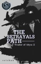 THE BETRAYALS PATH by shuusei229