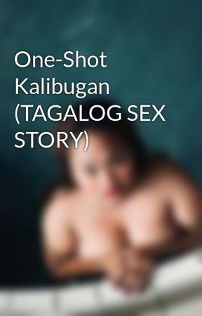 One-Shot Kalibugan (TAGALOG SEX STORY) - WARNING!!! - Wattpad