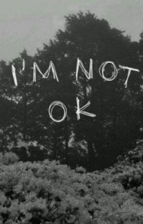 I'm not ok by FackXoJyatt