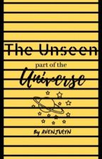 The Unseen Universe by avendejulyn