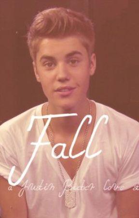 Fall ( a Justin Bieber love story ) by beabieberrr3194