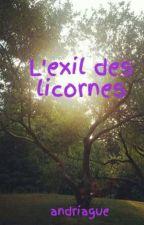 L'exil des licornes by andriague