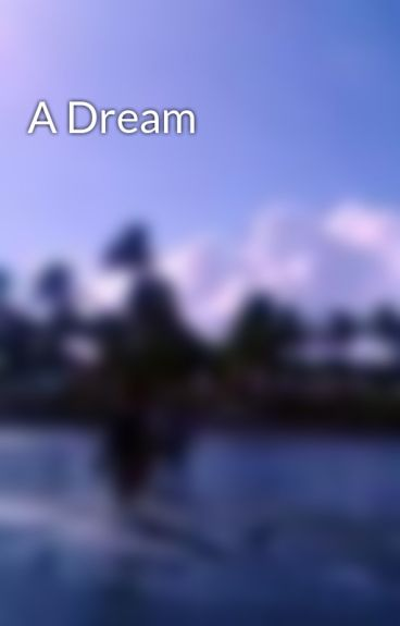 A Dream by AuroraBasilio