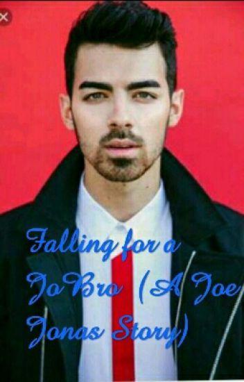 Falling for a JoBro (A Joe Jonas Love Story)