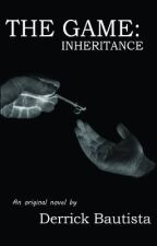 The Game II: Inheritance by derrickbautista