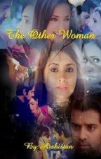 The Other Woman by Arshistan