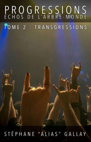 Progressions, tome 2 : Transgressions