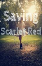 Saving Scarlet Red by YouThoughtYouKnew