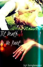 Til Death Do Us Part by iamglencoco