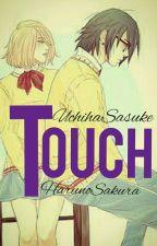 Touch (Sasusaku) ✔ by brena_abigail