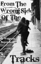 From The Wrong Side Of The Tracks by Supersky13