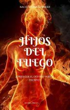 HIJOS DEL FUEGO by IsabelPrasaOF