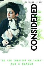 Considered You And I // Zed X Reader » Discontinued by liana_mendez