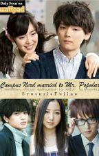 Campus Nerd married to Mr.Popular by SyusurieFujino