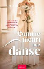 Comme meurt une danse by Claire_Quilien