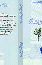 Bunga Terakhir (END)  by MegaAyu4