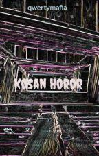 Kosan Horor by qwertymafia