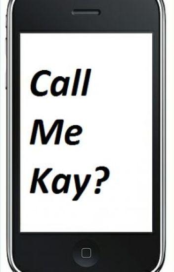 Call Me Kay?