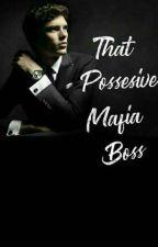 That Possessive Mafia Boss(English Version) by RealAica